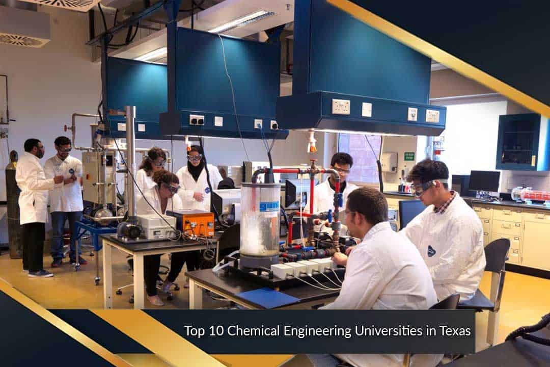 Top 10 Chemical Engineering Universities in Texas