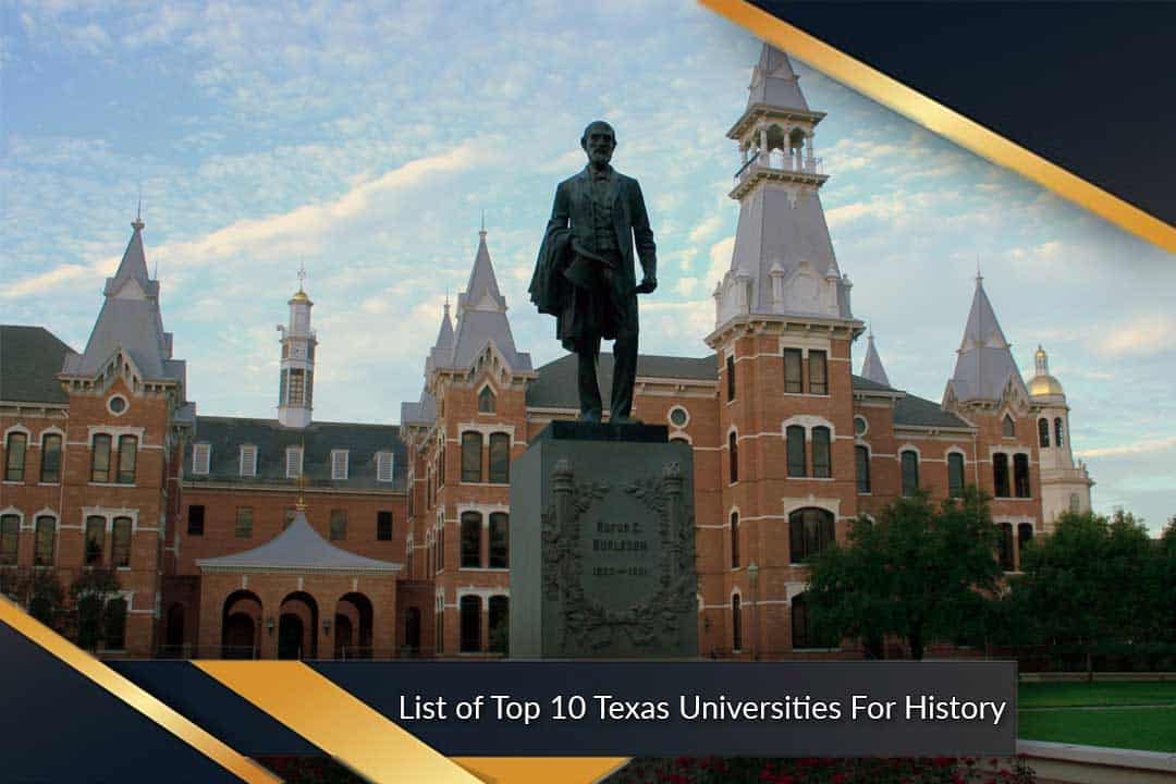 List of Top 10 Texas Universities For History