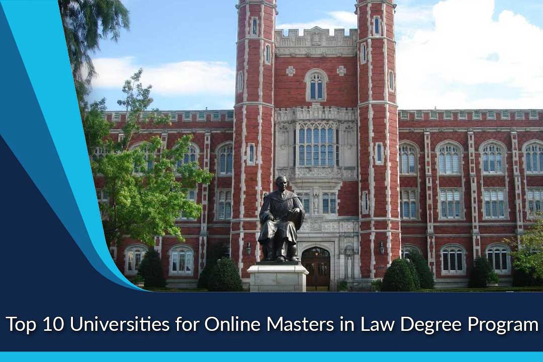 Top 10 Universities for Online Masters in Law Degree Program