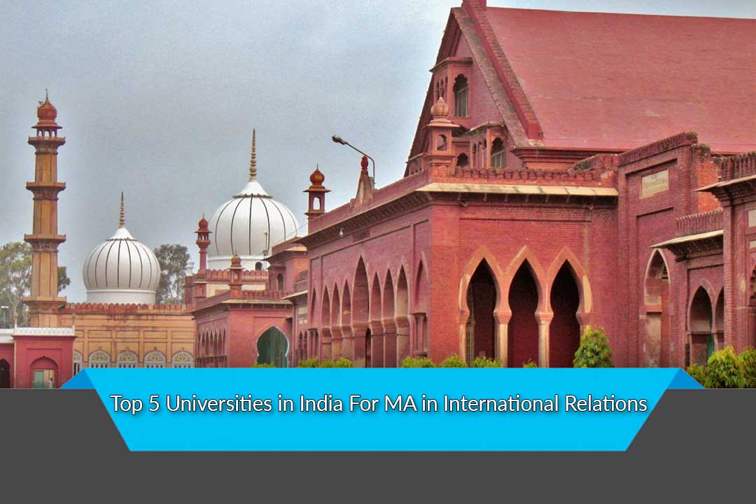 Top 5 Universities in India For MA in International Relations