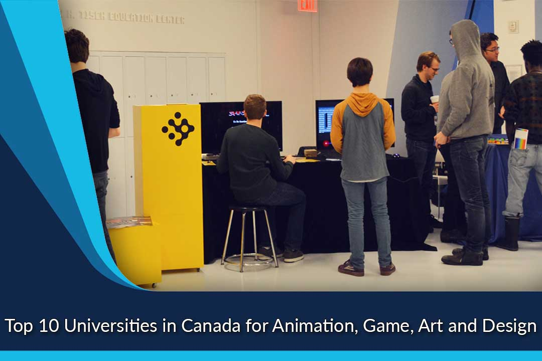 Top 10 Universities in Canada for Animation, Game, Art and Design