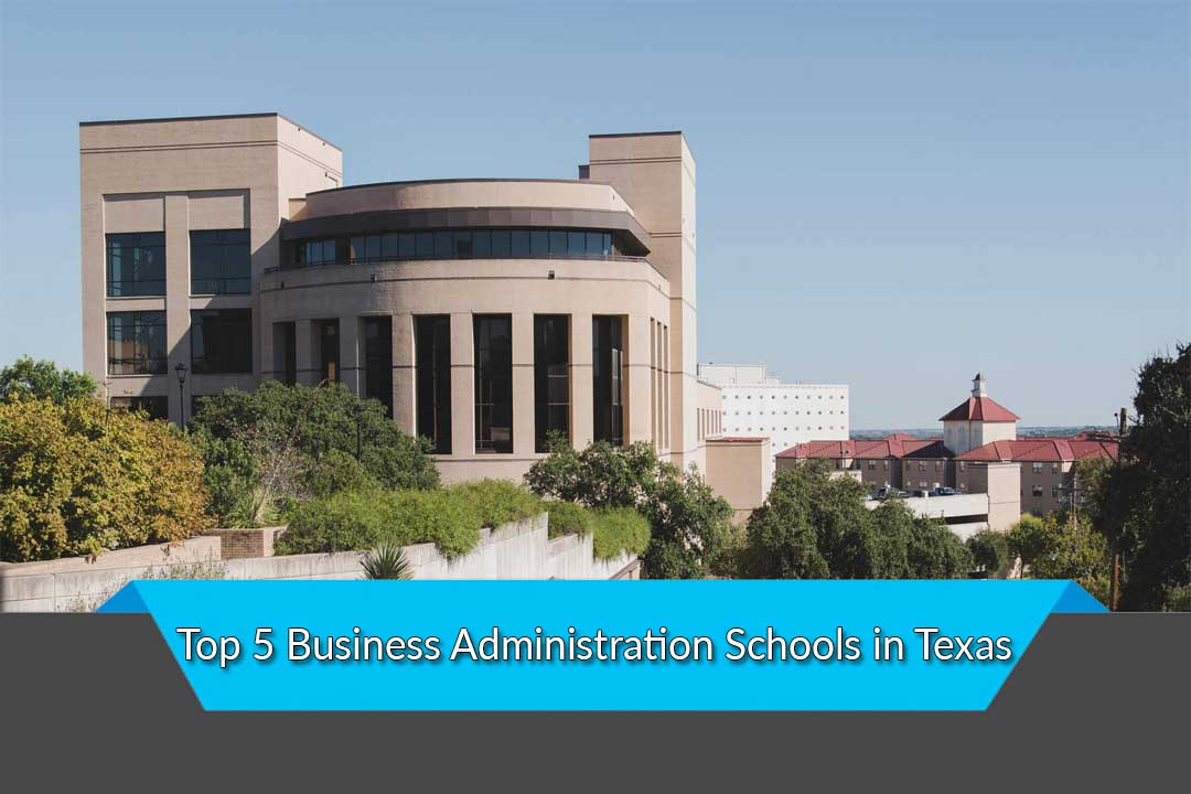 Top 5 Business Administration Schools in Texas