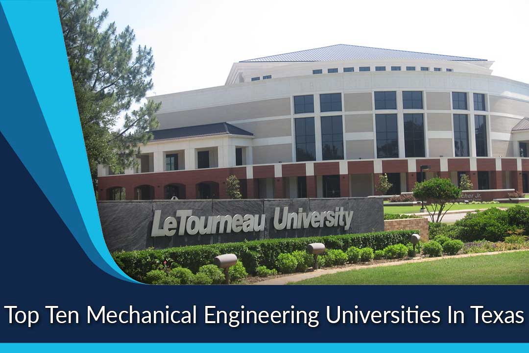 Top Ten Mechanical Engineering Universities In Texas