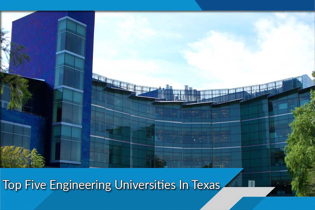 Top Five Engineering Universities In Texas