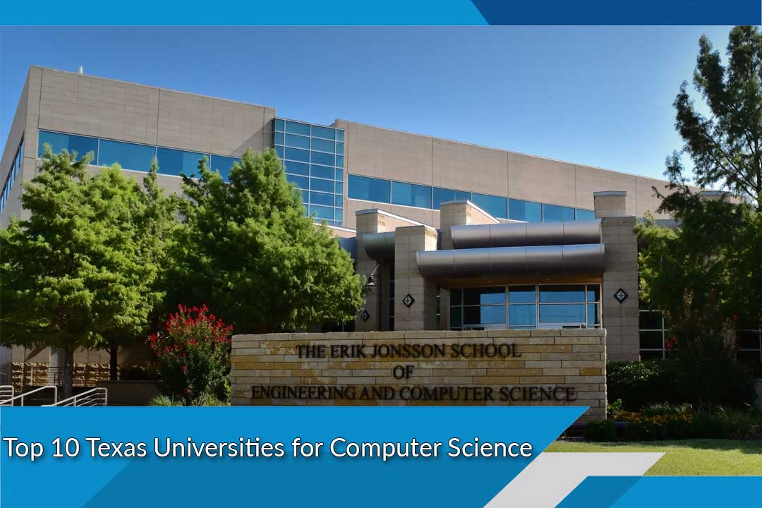 Top 10 Texas Universities for Computer Science
