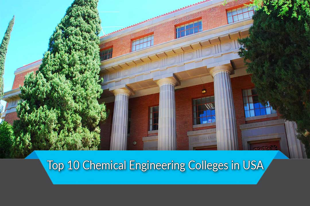 Top 10 Chemical Engineering Colleges in USA