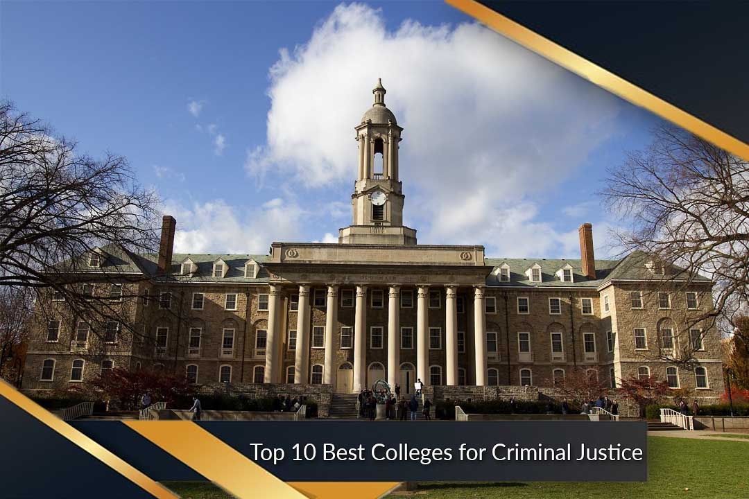 Top 10 Best Colleges for Criminal Justice