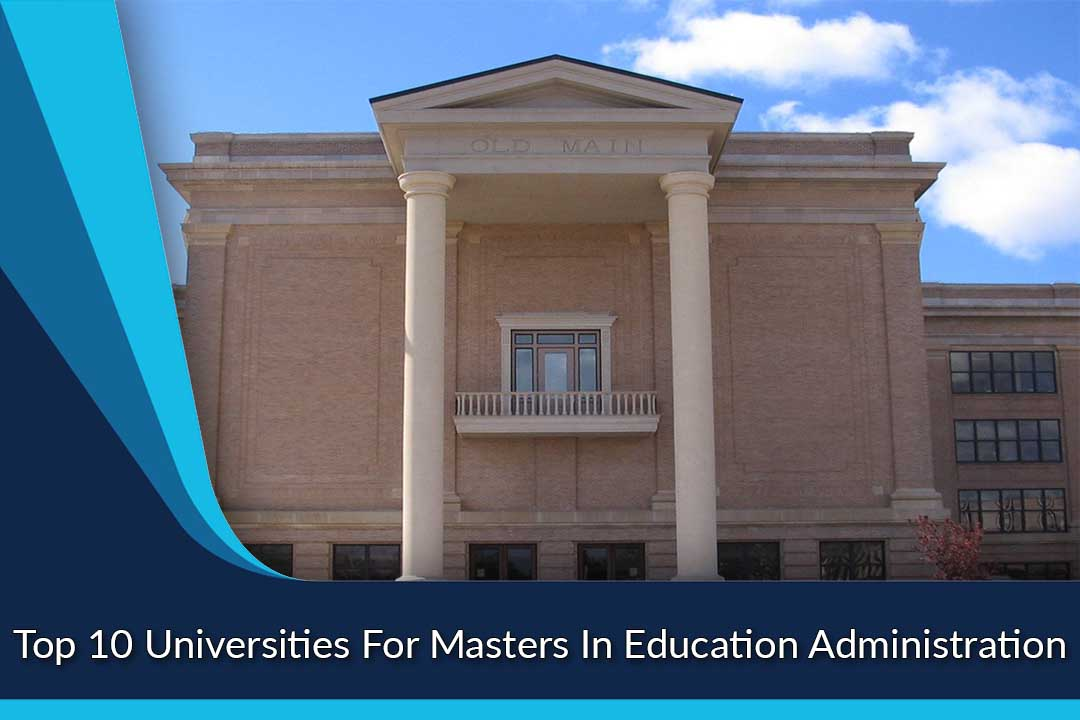 Top 10 Universities For Masters In Education Administration