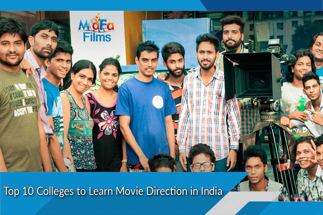 Top 10 Colleges to Learn Movie Direction in India