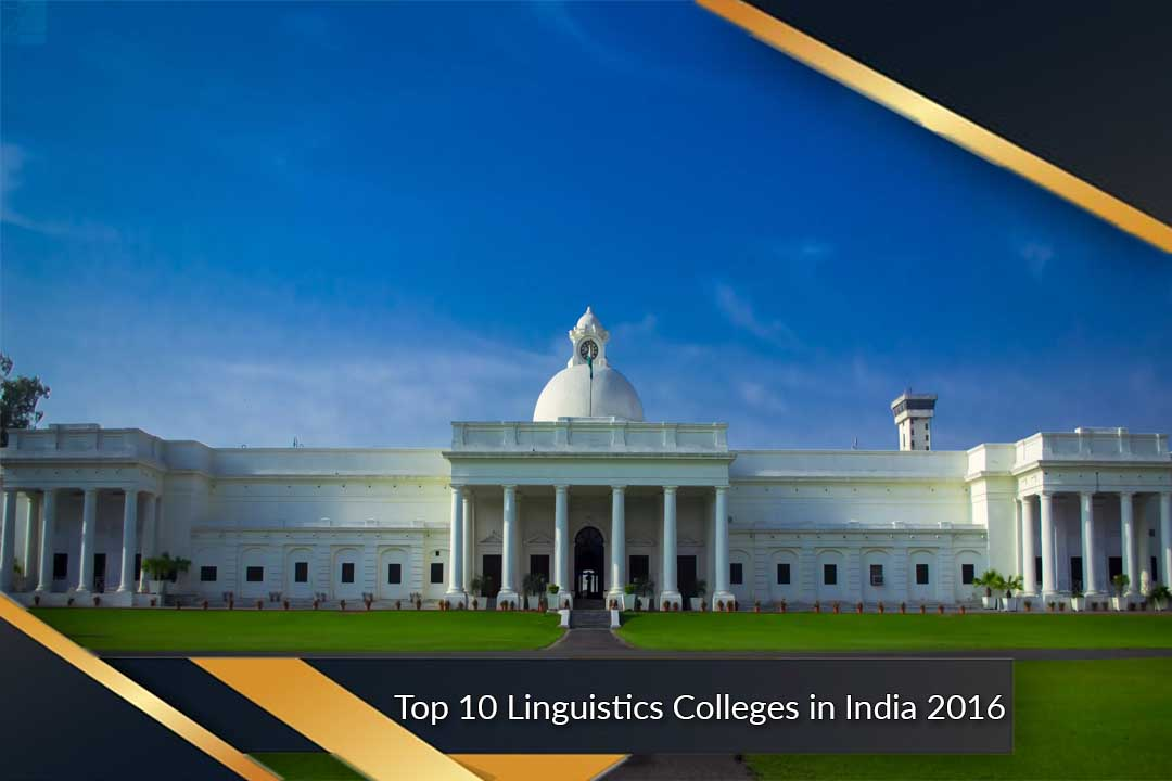 Top 10 Linguistics Colleges in India 2016