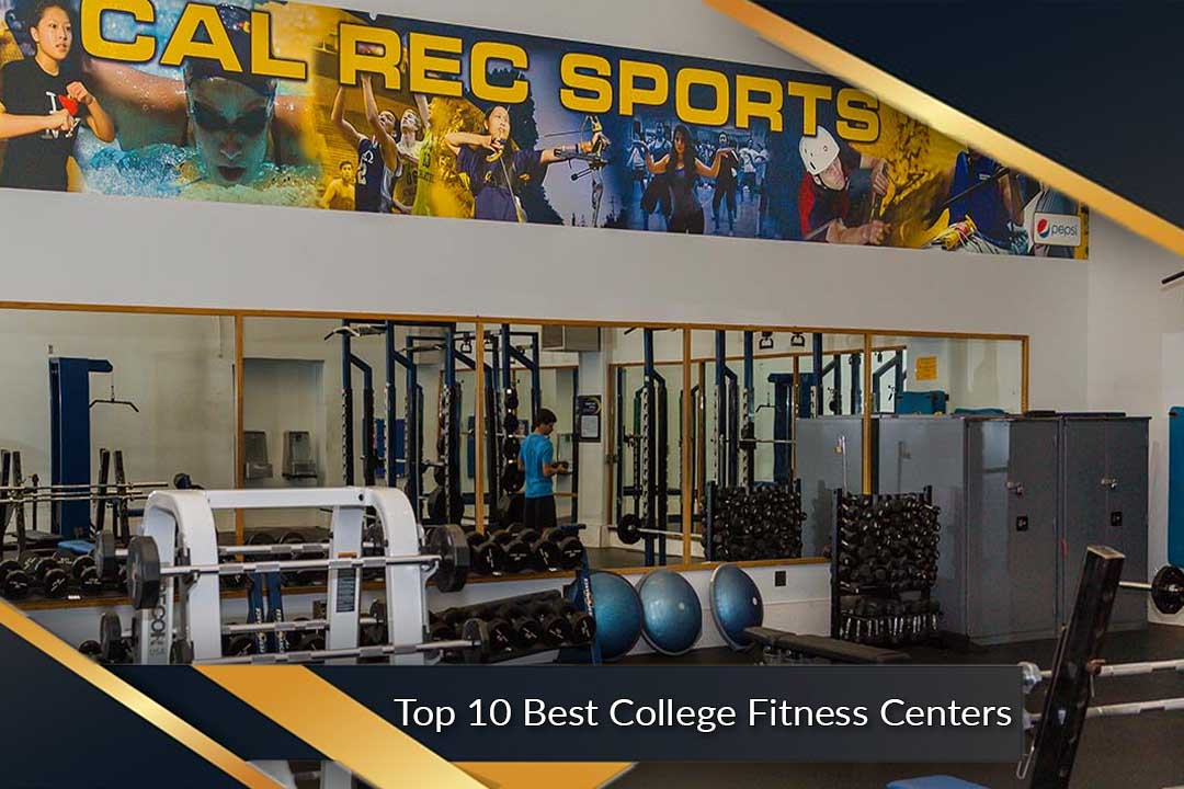 Top 10 Best College Fitness Centers