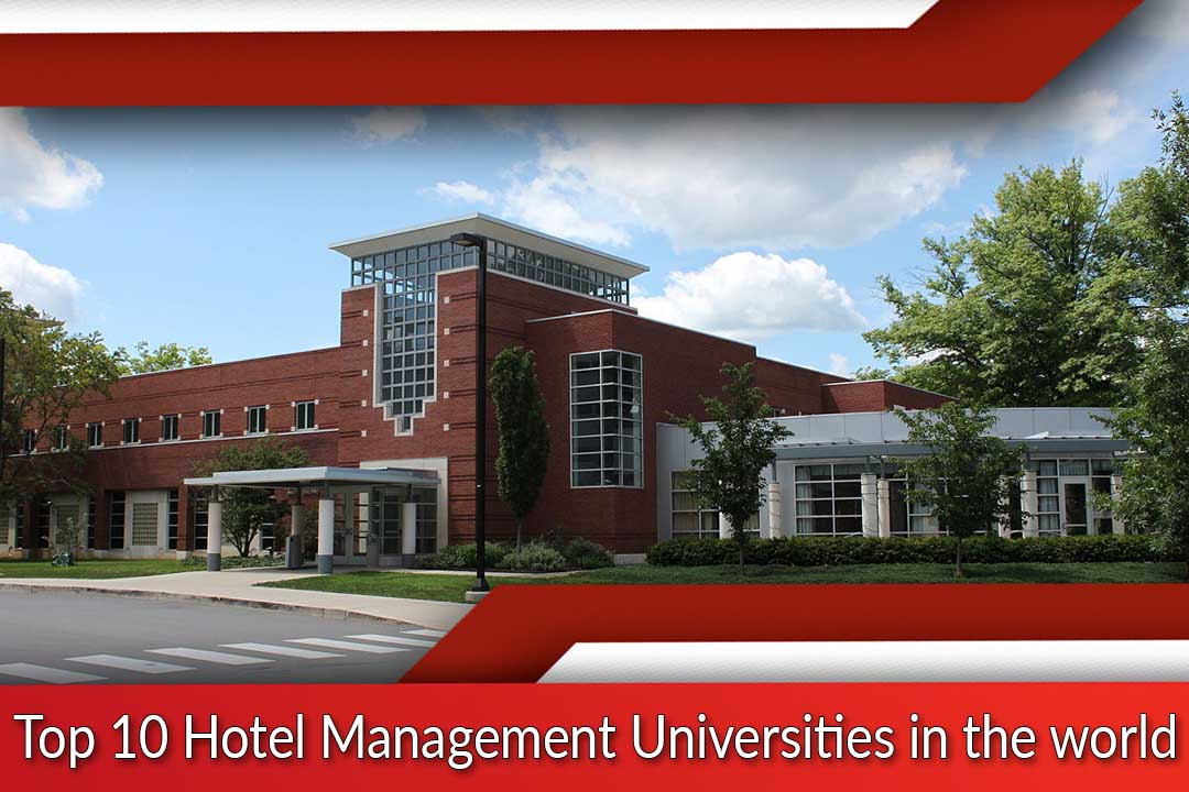 Top 10 Hotel Management Universities in the world