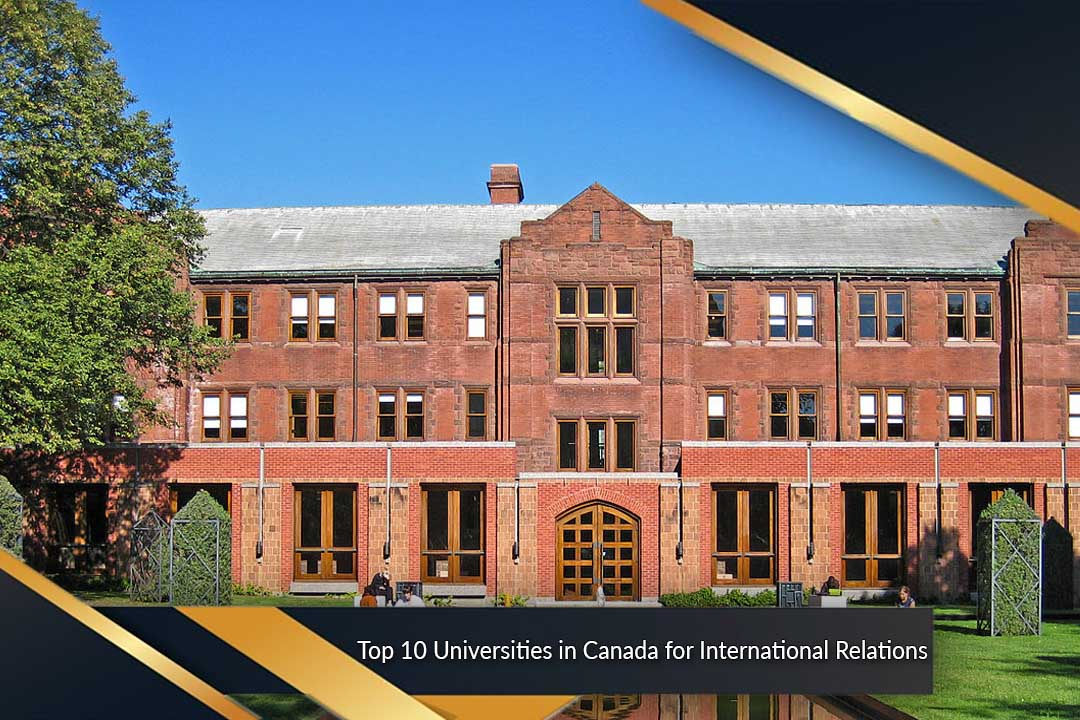 Top 10 Universities in Canada for International Relations